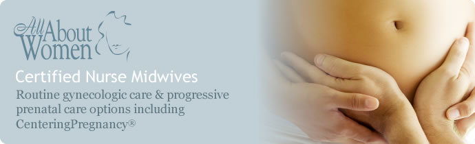 Certified Nurse Midwives, Routine Gynecologic Care & Progressive Prenatal Care Options